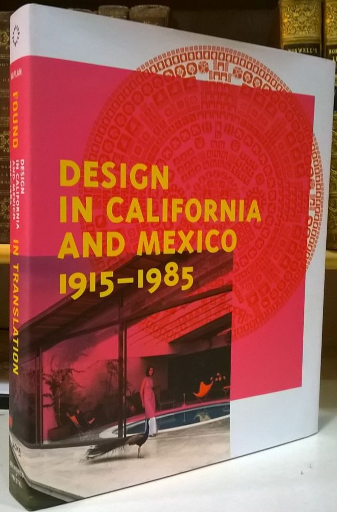 Design in California and Mexico 1915-1985. Wendy Kaplan.