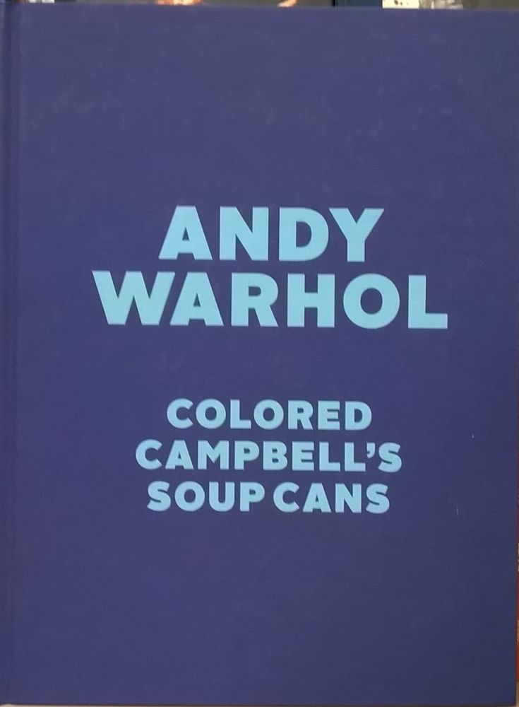 Colored Campbell's Soup Cans. Andy Warhol.