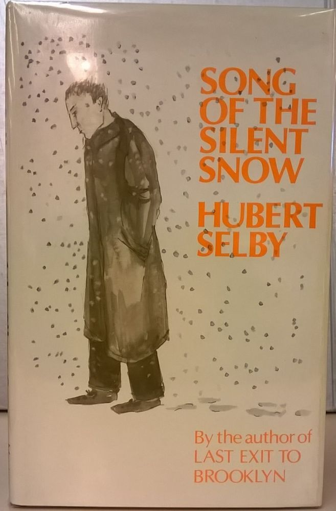 Song of the Silent Snow. Hubert Selby.