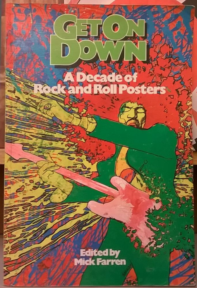 Get On Down: A Decade of Rock and Roll Posters. Mick Farren.
