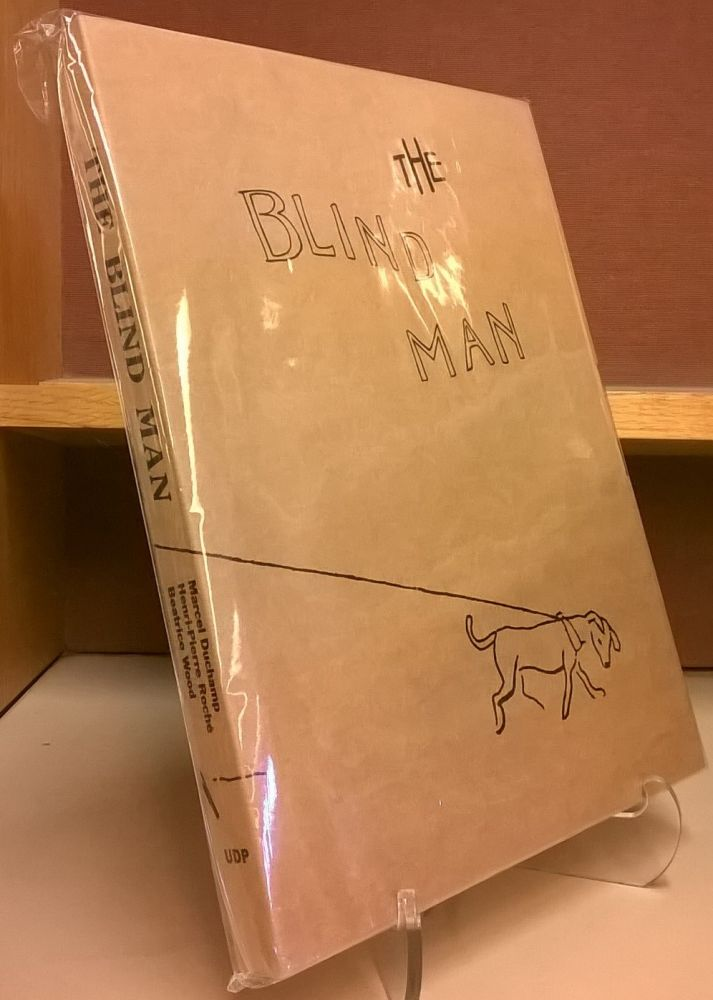 The Blind Man: New York Dada, 1917 (Facsimile Edition). Marcel Duchamp, Henri-Pierre Roche, Beatrice Wood.