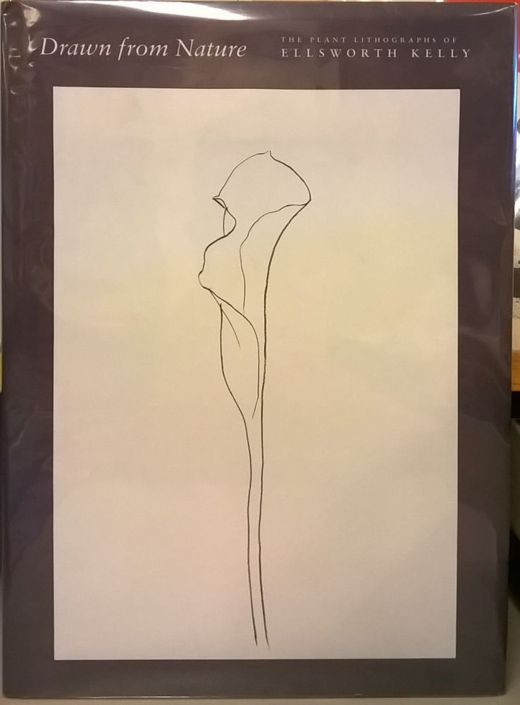 Drawn from Nature: The Plant Lithographs of Ellsworth Kelly. Richard H. Axsom.