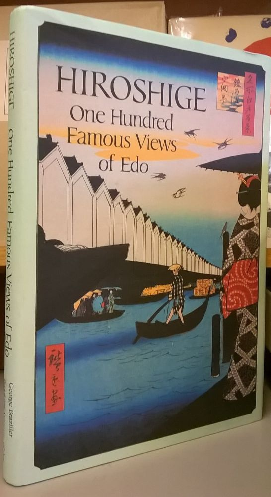 Hiroshige: One Hundred Famous Views of Edo. Henry D. Smith, Amy G. Poster.