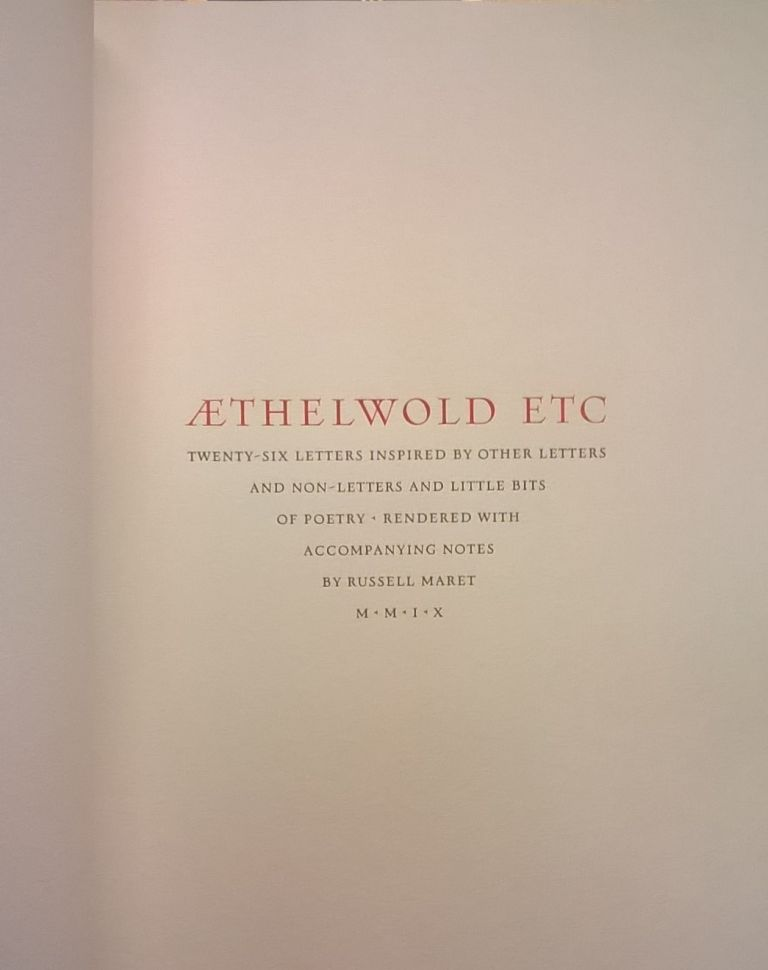 Aethelwold Etc.: Twenty-Six Letters Inspired by Other Letters and Non-Letters and Little Bits of Poetry. Russell Maret.