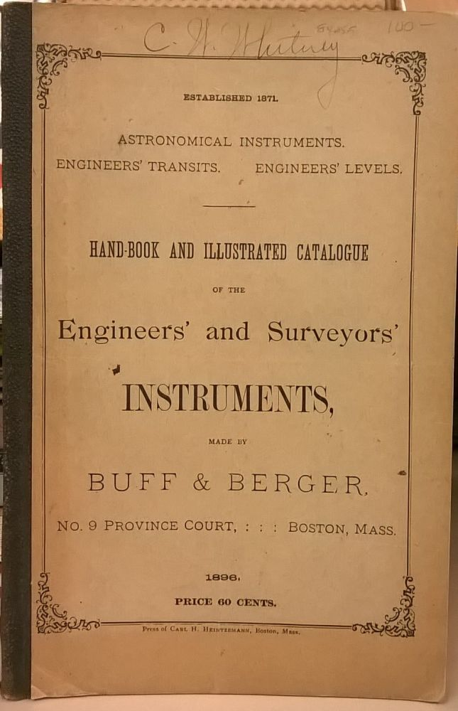 Hand-Book and Illustrated Catalogue of the Engineers' and Surveyors' Instruments, made by Buff & Berger. Buff, Berger.