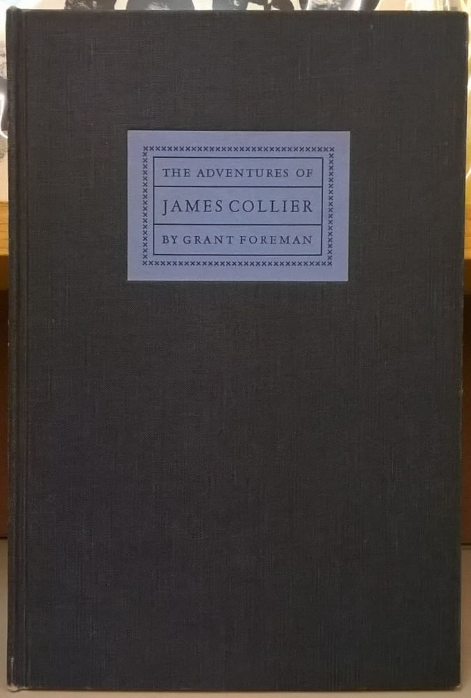 The Adventures of James Collier: First Collector of the Port of San Francisco. Grant Foreman.
