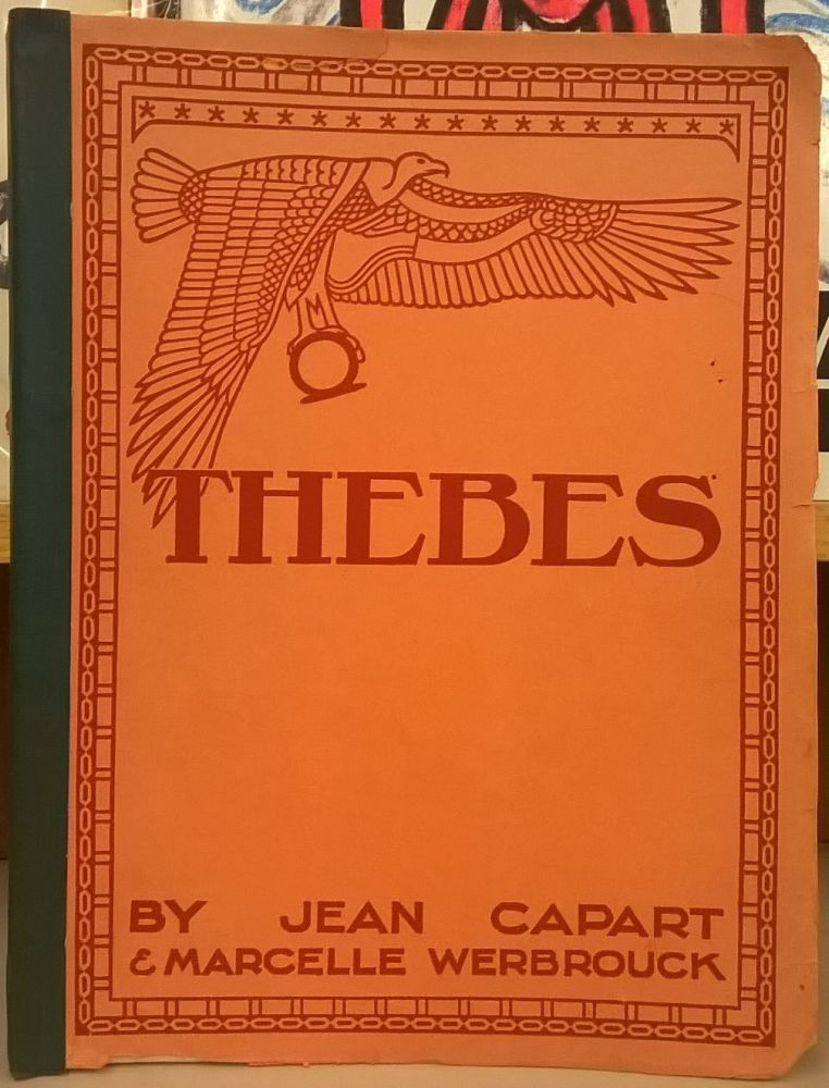 Thebes: The Glory of a Great Past. Jean Capart, Marcelle Werbrouck.