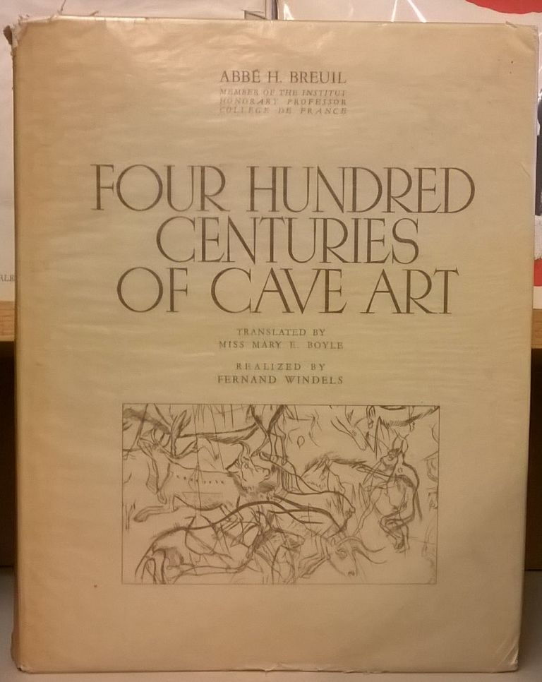 Four Hundred Centuries of Cave Art (10). Abbe H. Breuil.