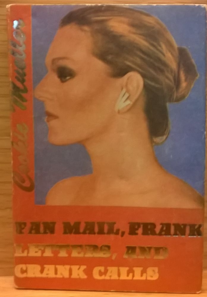 Fan Mail, Frank Letters, and Crank Calls. Cookie Mueller.