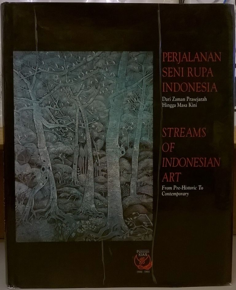 Perjalanan Seni Rupa Indonesia: Dari Zaman Prasejarah Hingga Masa Kini / Streams of Indonesian Art: From Pre-Historic to Contemporary. Mochtar Kusuma-Atmadja.
