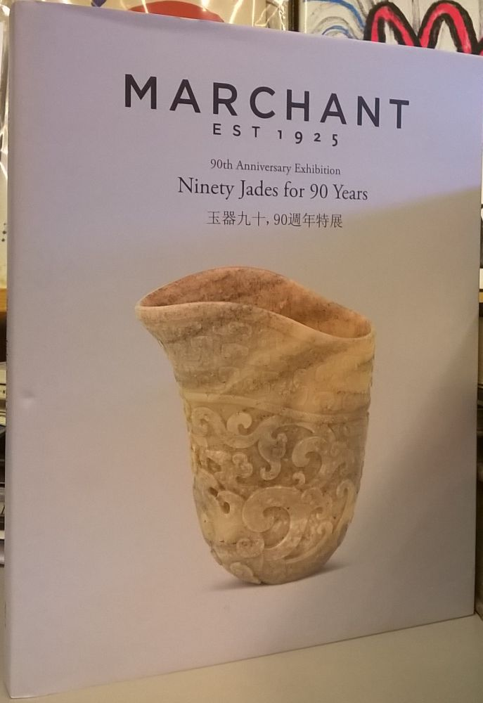 90th Anniversary Exhibition Ninety Jades for Ninety Years. Marchant.