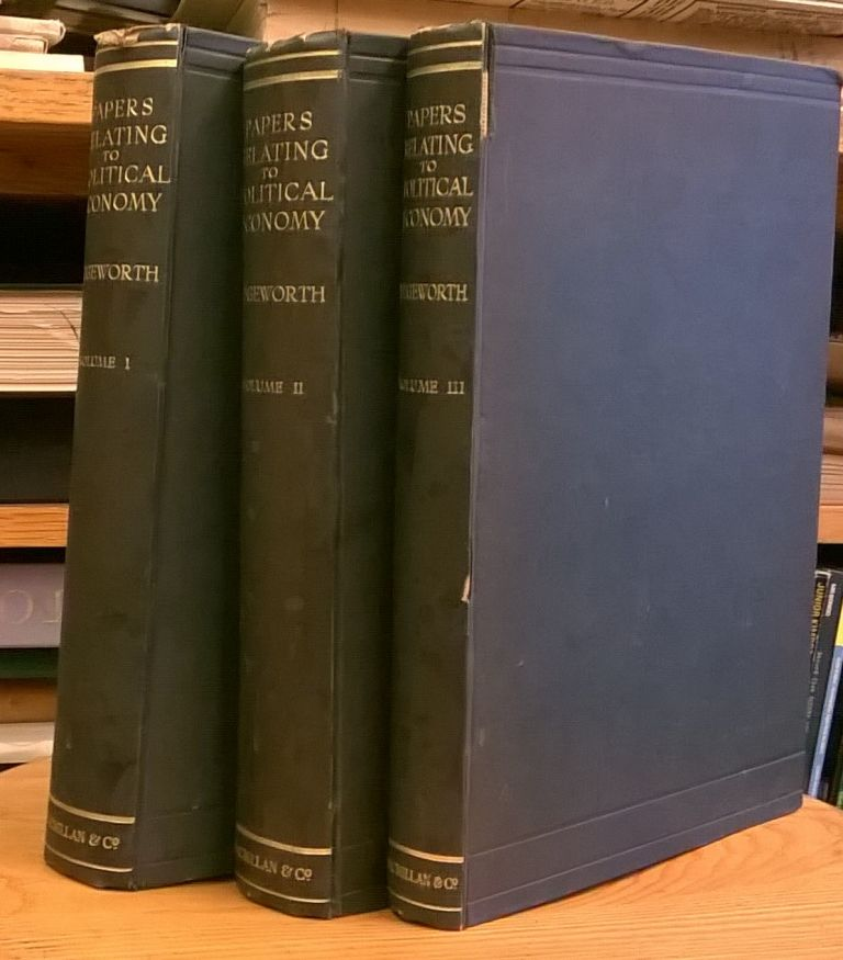 Papers Relating to Political Economy, 3 vol. F. Y. Edgeworth.