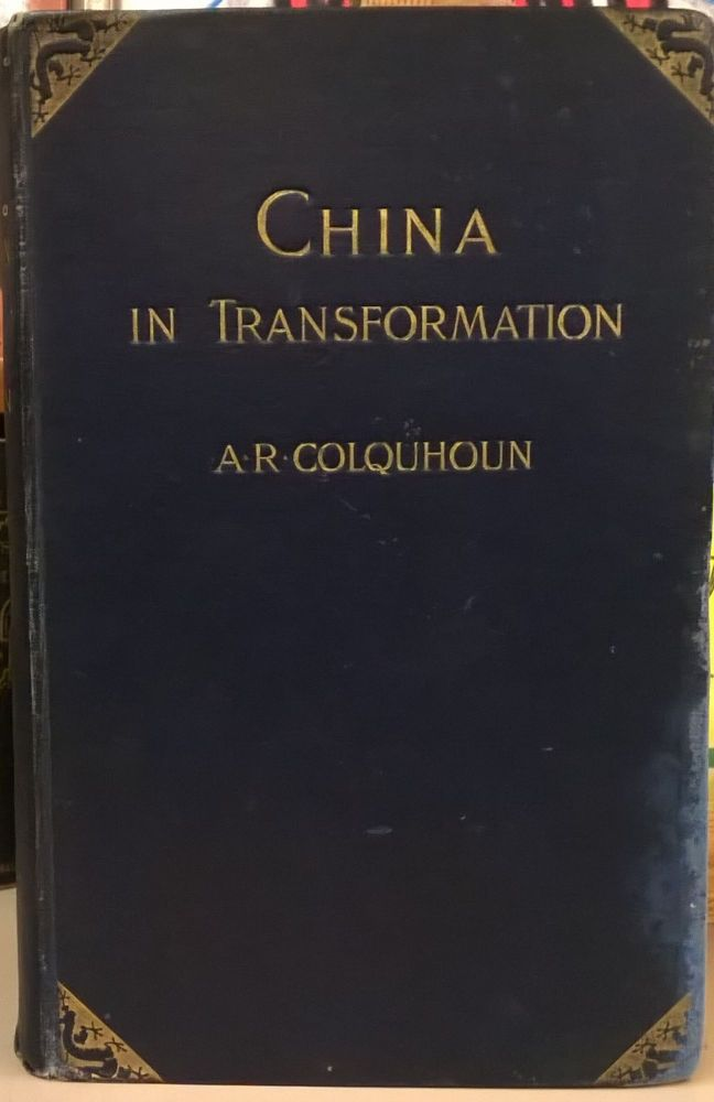 China in Transformation. Archibald R. Colquhoun.