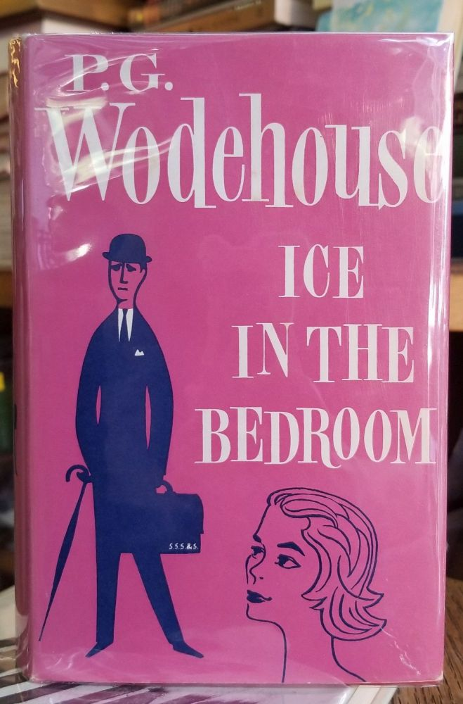 Ice in the Bedroom. P G. Wodehouse.