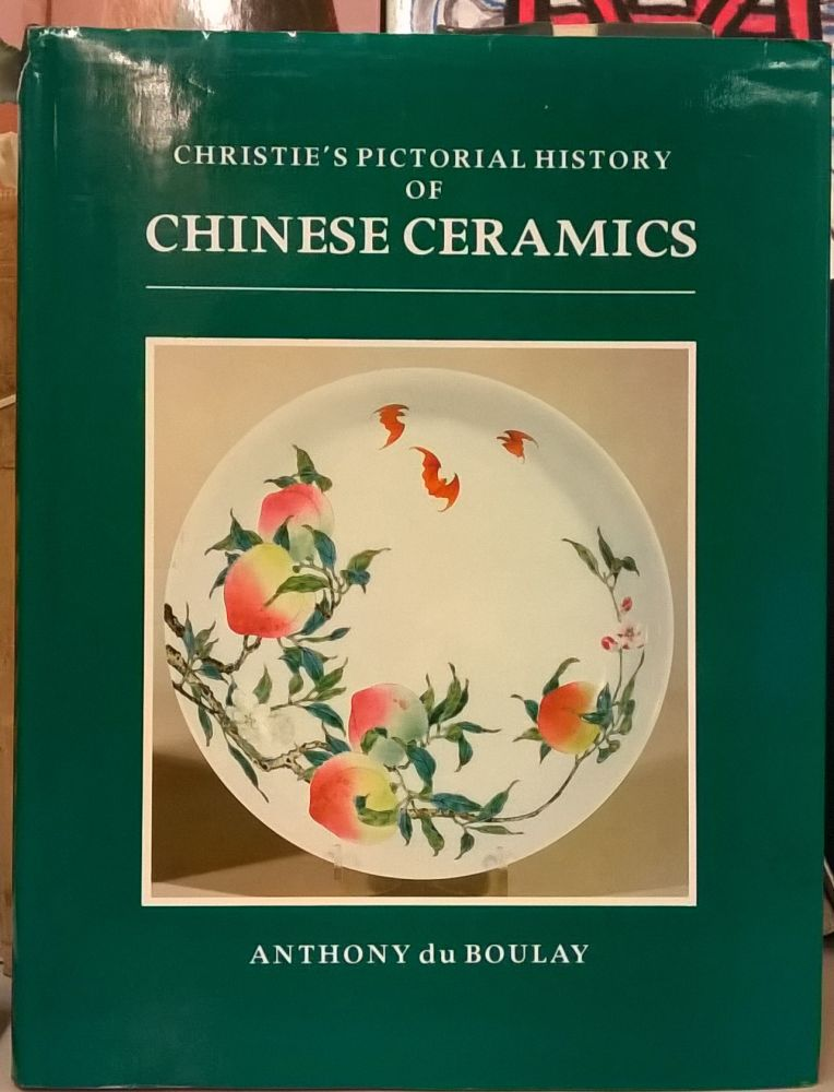 Christie's Pictorial History of Chinese Ceramics. Anthony du Boulay.