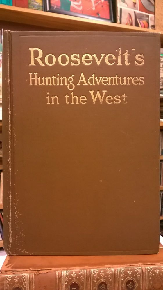 Hunting Adventures in the West. Theodore Roosevelt.