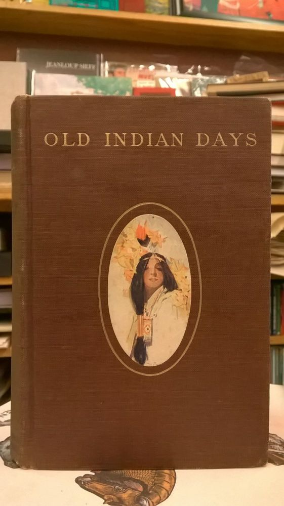 Old Indian Days. Charles Eastman.