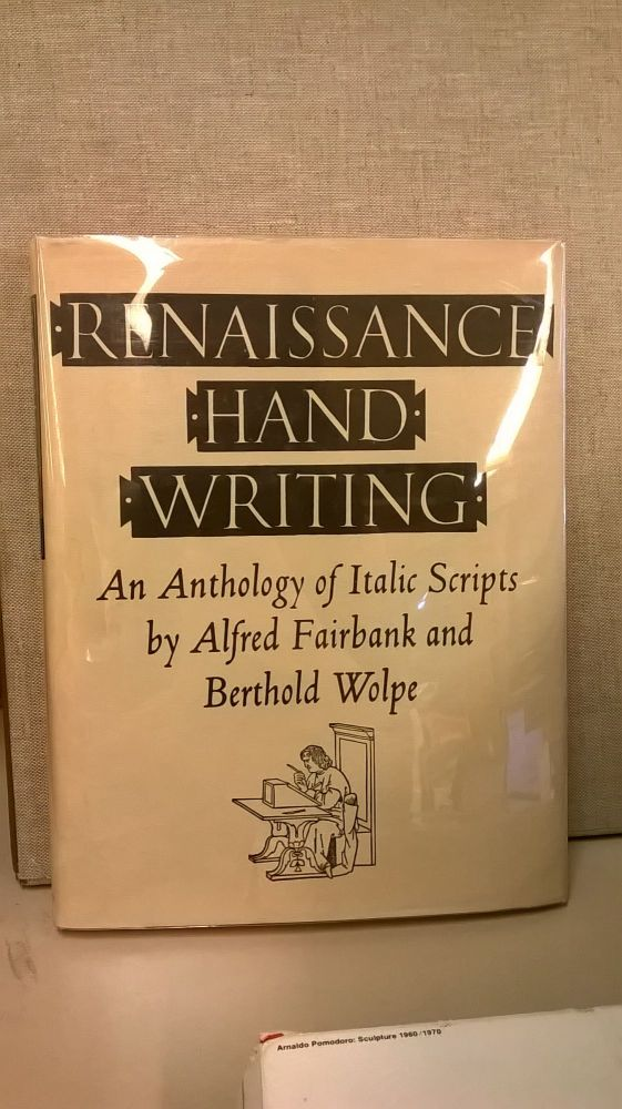 Renaissance Hand Writing: An Anthology of Italic Scripts. Berthold Wolpe Alfred Fairbank.