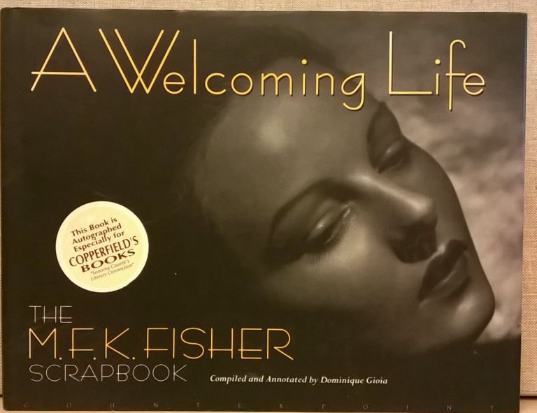 A Welcoming Life: The MFK Fisher Scrapbook. Dominique Gioia.