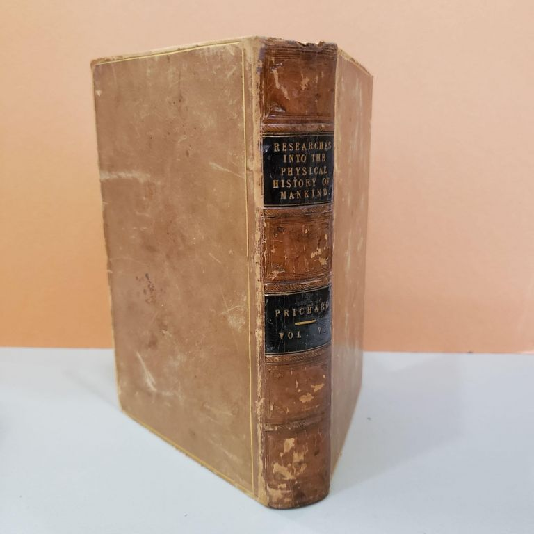 Researches Into the Physical History of Mankind: Vol V Containing Researches Into the History of the Oceanic and of the American Nations. James Cowles Prichard.
