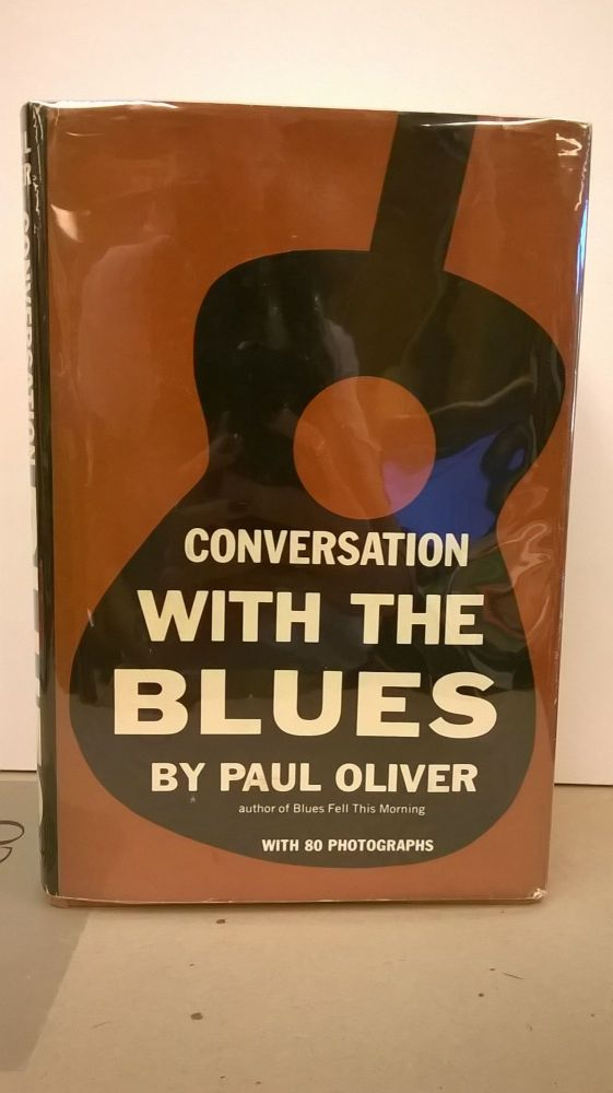 Conversations With the Blues (With 80 Photographs). Paul Oliver.