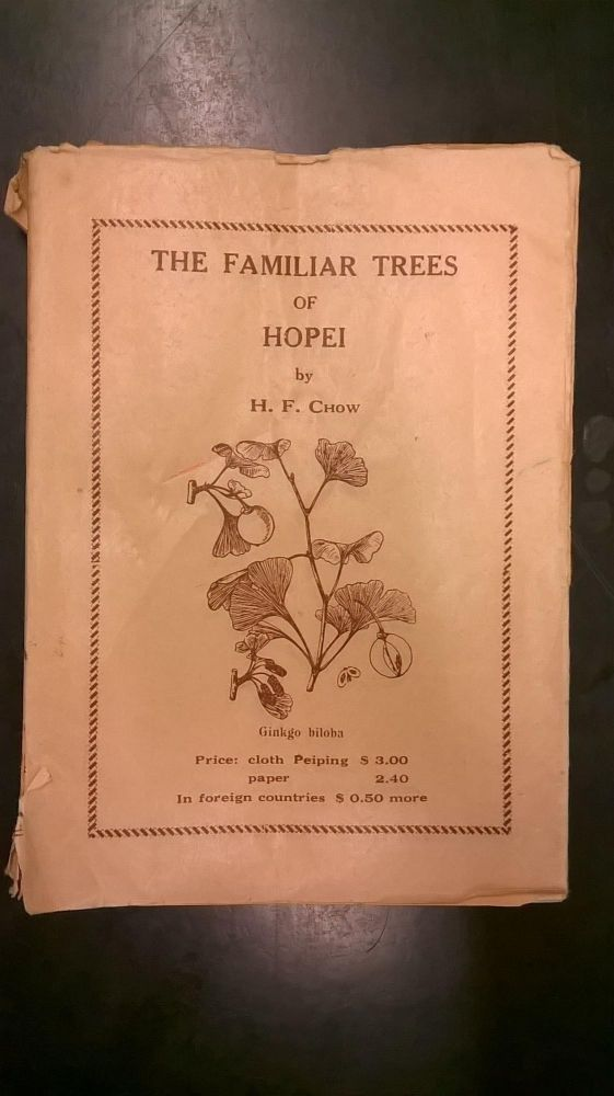 The Familiar Trees of Hopei (Fan Memorial Institute of Biology Peiping Handbook No 4). Hang-Fan Chow.
