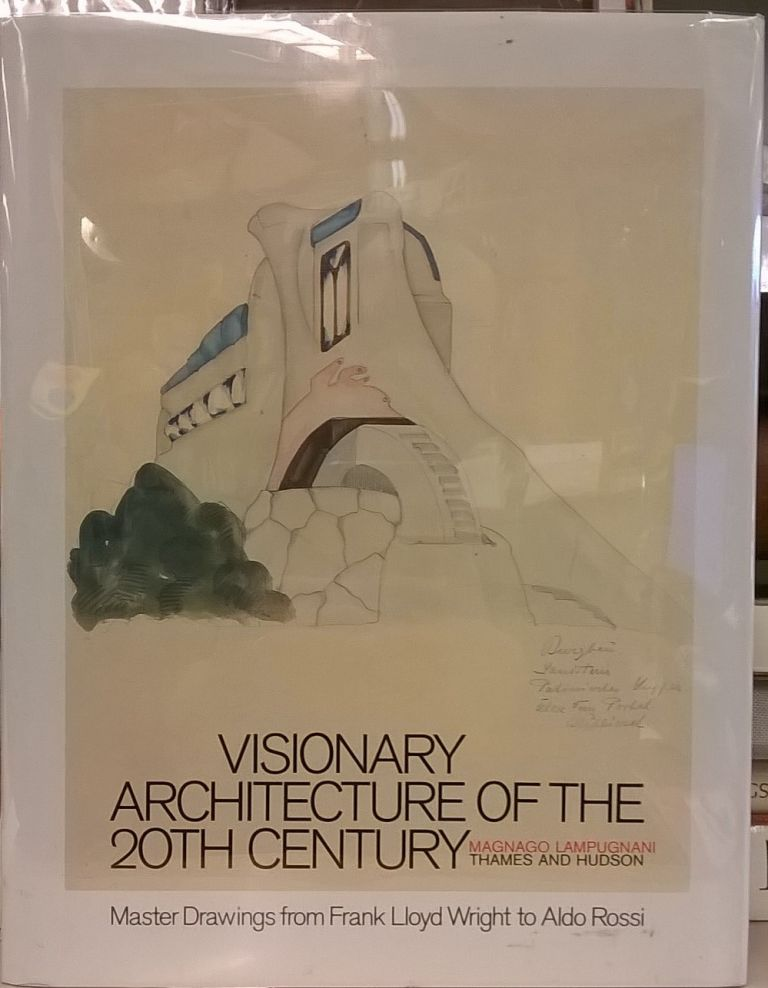 Visionary Architecture of the 20th Century: Master Drawings from Frank Lloyd Wright to Aldo Rossi. Magnago Lampugnani.