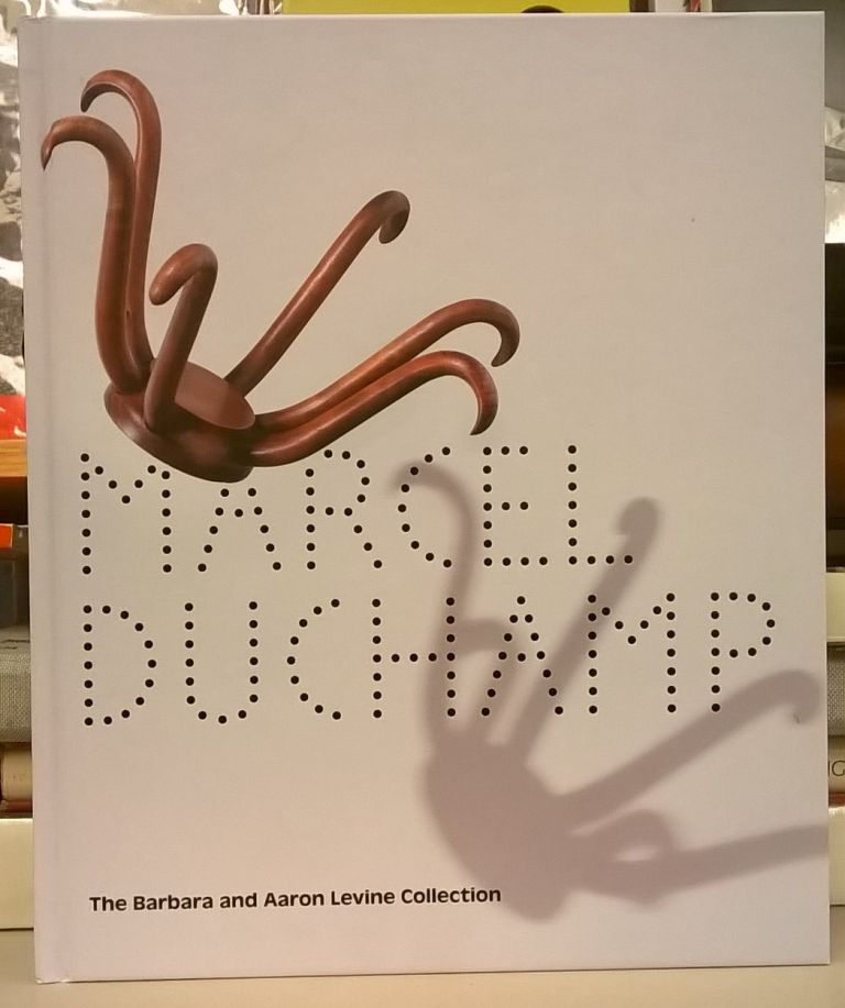 Marcel Duchamp: The Barbara and Aaron Levine Collection. Evelyn C. Hankins.