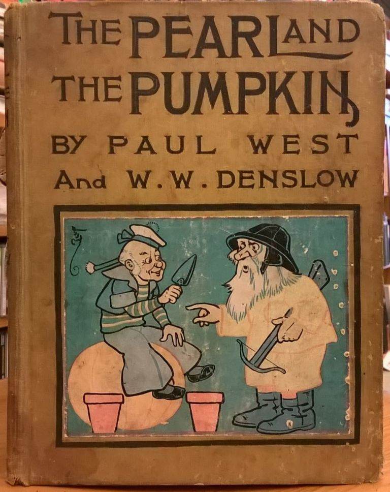 The Pearl and the Pumpkin. Paul West, W. W. Denslow.