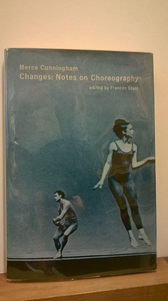 Changes: Notes on Choreography. Frances Starr Merce Cunningham.