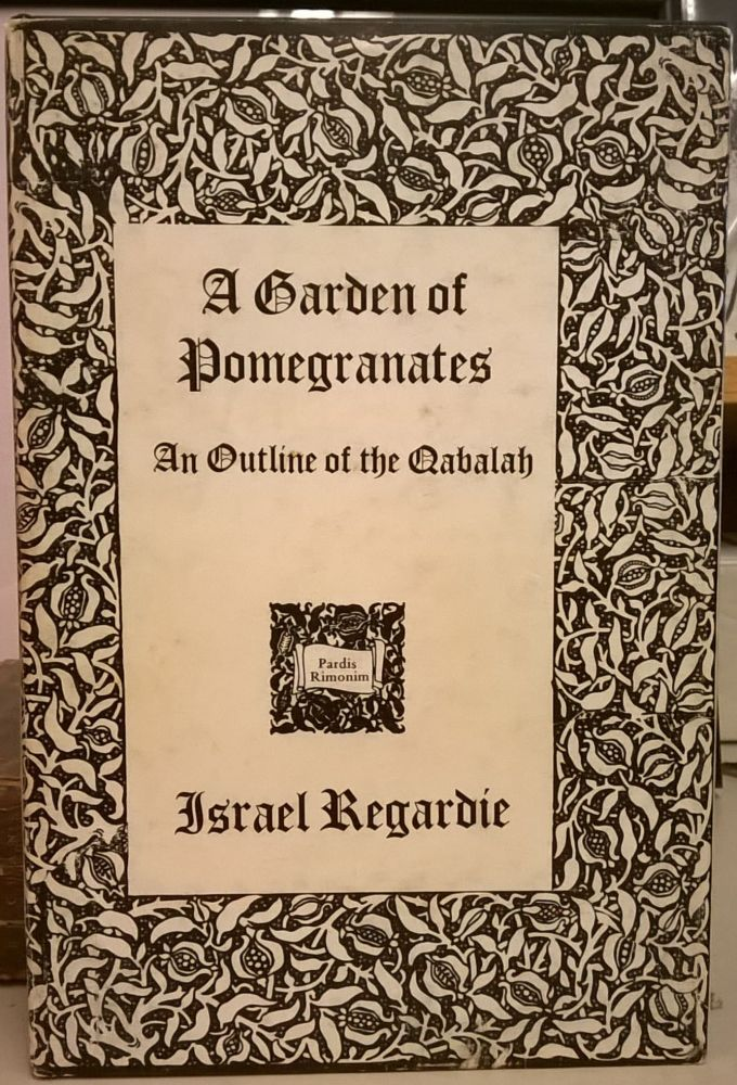 A Garden of Pomegranates: An Outline of the Qabalah. Israel Regardie.