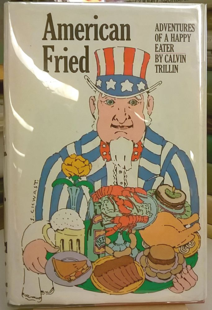 American Fried: Adventures of a Happy Eater. Calvin Trillin.