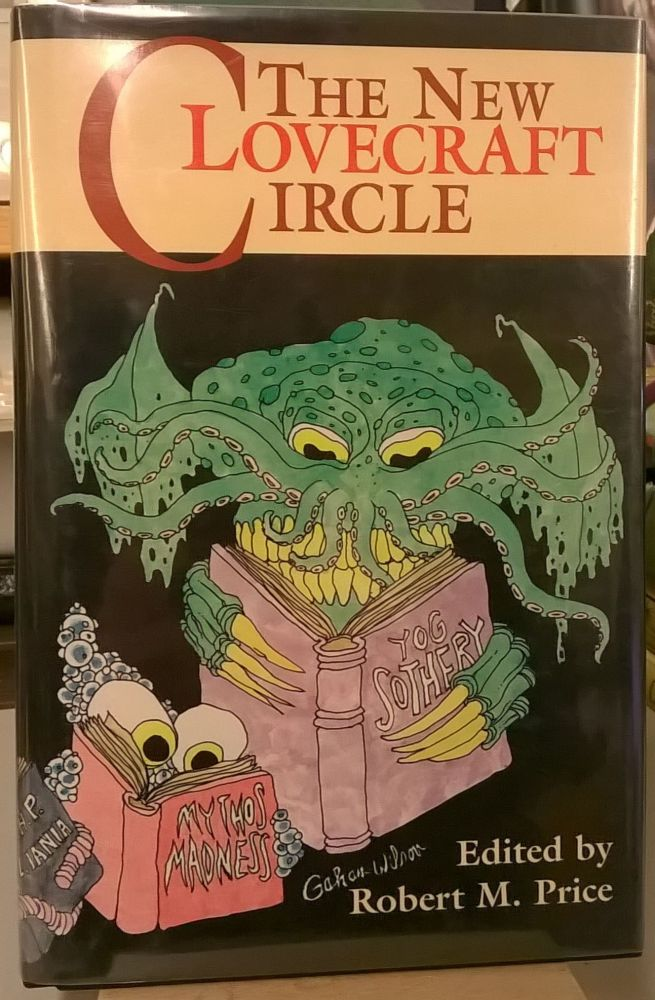 The New Lovecraft Circle. Robert M. Price.