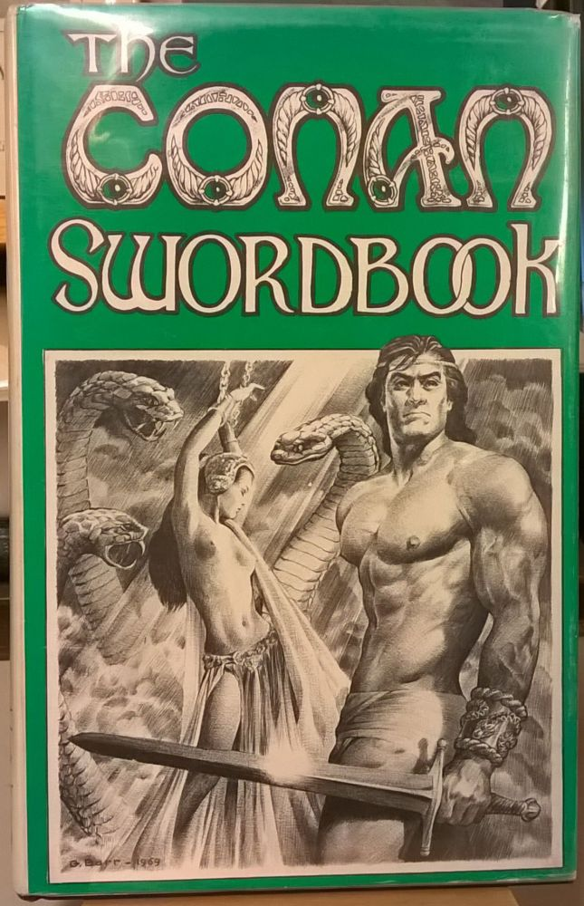 The Conan Swordbook: 27 Examinations of Heroic Fiction. George H. Scithers L. Sprague de Camp.