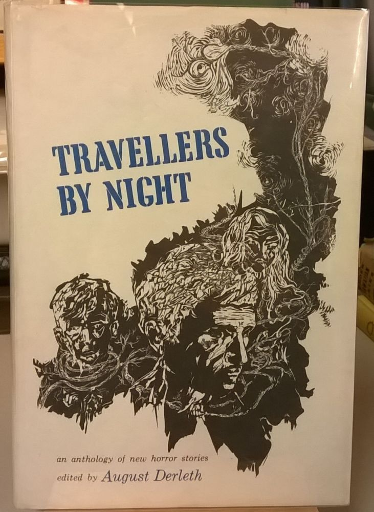 Travellers By Night: An Anthology of New Horror Stories. August Derleth.