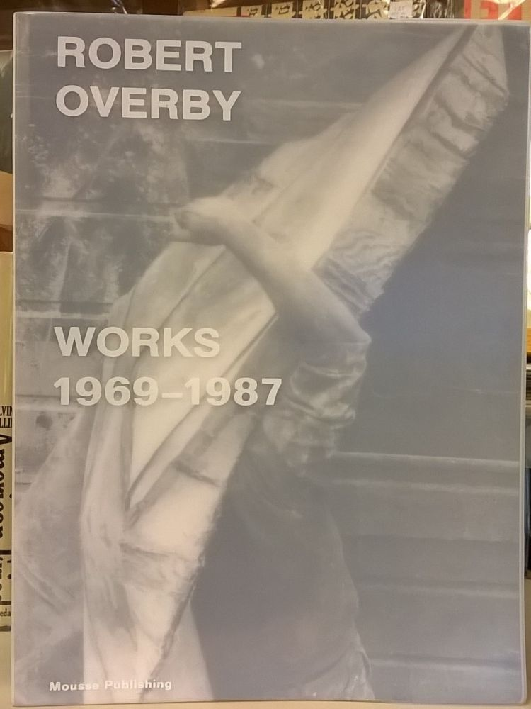 Robert Overby, Works 1969-1987. Alessandro Rabottini.
