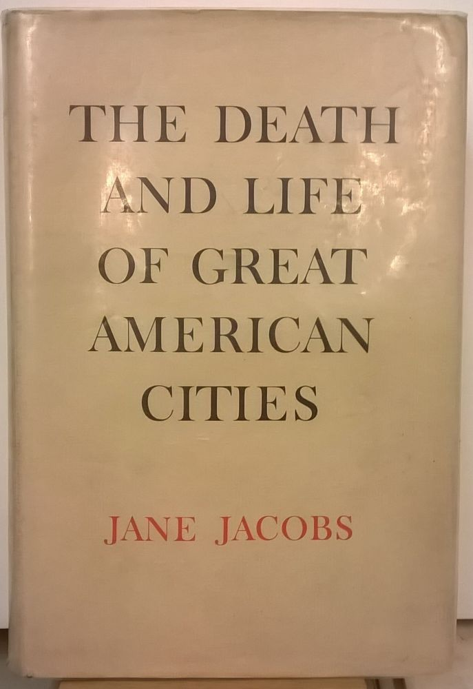 The Death and Life of Great American Cities. Jane Jacobs.