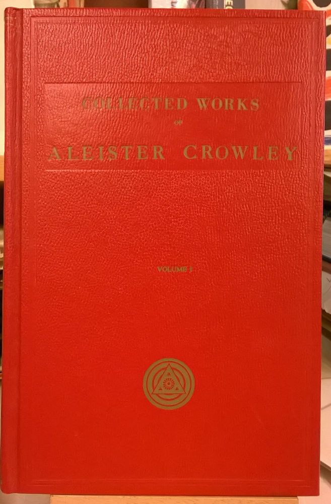 Collected Works of Aleister Crowley (Three Volume Set). Aleister Crowley.