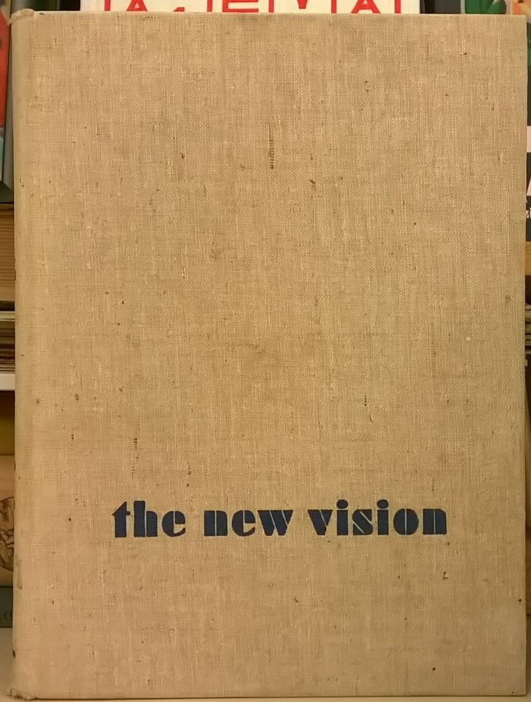 The New Vision: Fundamental of Design, Painting, Sculpture, Architecture. L. Moholoy-Nagy.