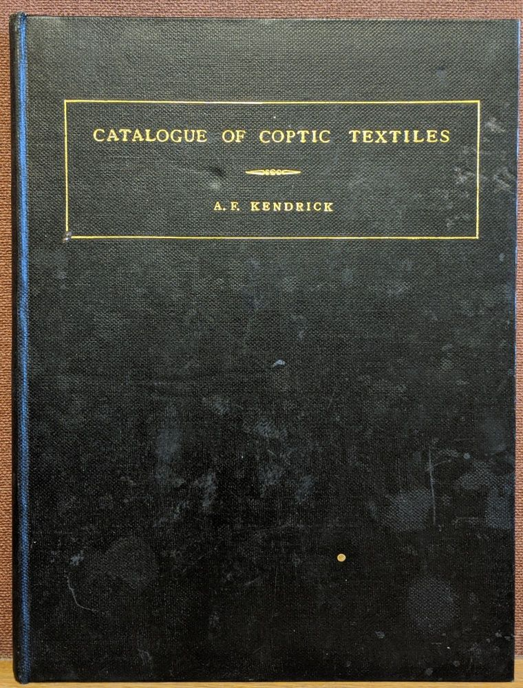 Catalogue of TextilesFrom Burying-Grounds in Egypt, Vol III: Coptic Period. A. F. Kendrick.