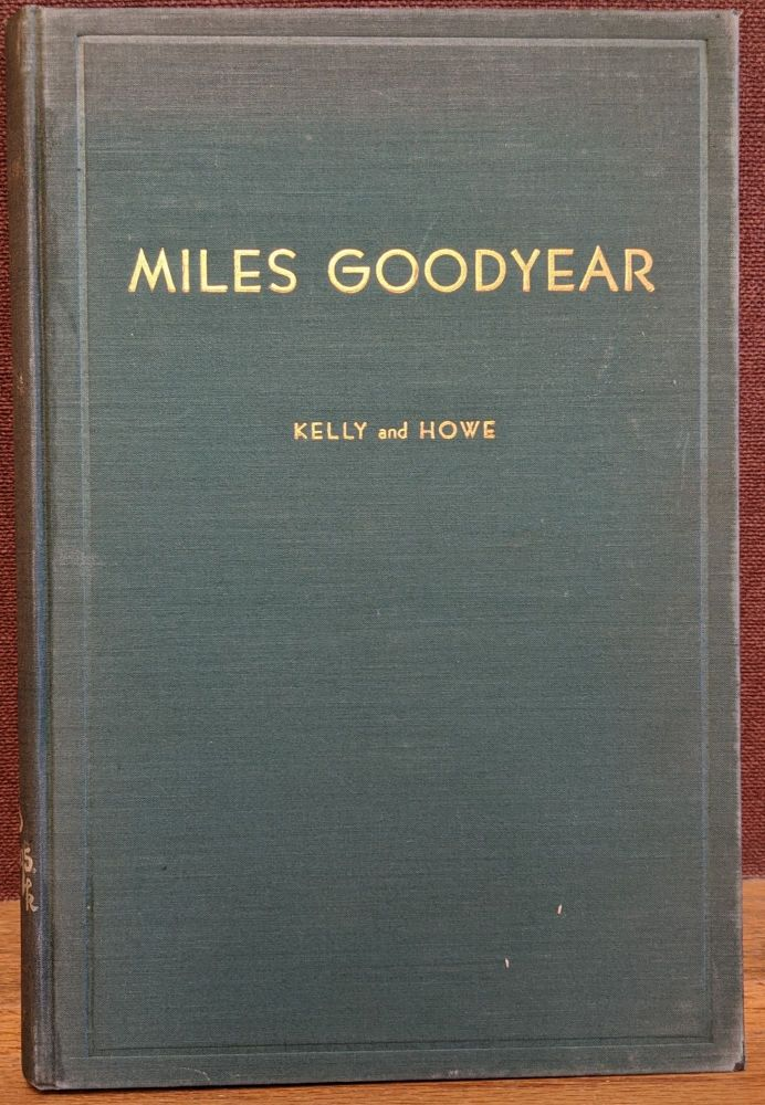 Miles Goodyear, First Citizen of Utah: Trapper, Trader and California Pioneer. Charles Kelly, Maurice L. Howe.