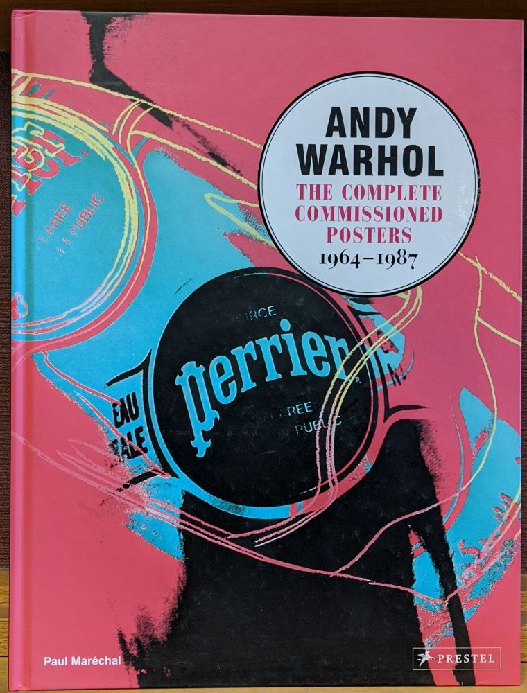 The Complete Commissioned Posters 1964-1987. Andy Warhol.