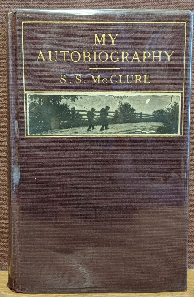 My Autobiography. S. S. McClure, Willa Cather.