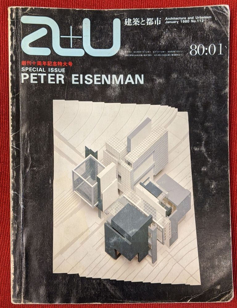 A+U: Special Issue: Peter Eisenman, January 1980, No. 112. Architecture and Urbanism.