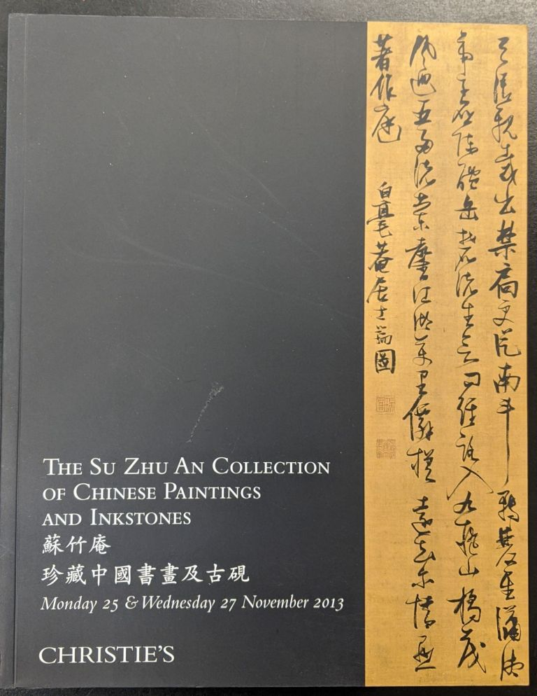 The Su Zhu An Collection of Chinese Paintings and Inkstones, Monday 25 & Wednesday 27 November 2013. Christie's.