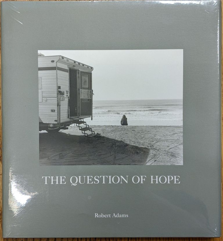 The Question of Hope. Robert Adams.