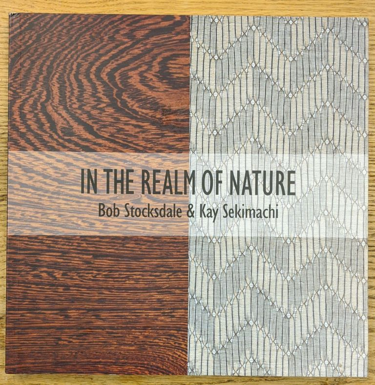 In the Realm of Nature: Bob Stockdale & Kay Sekimachi. Signe B. Mayfield.