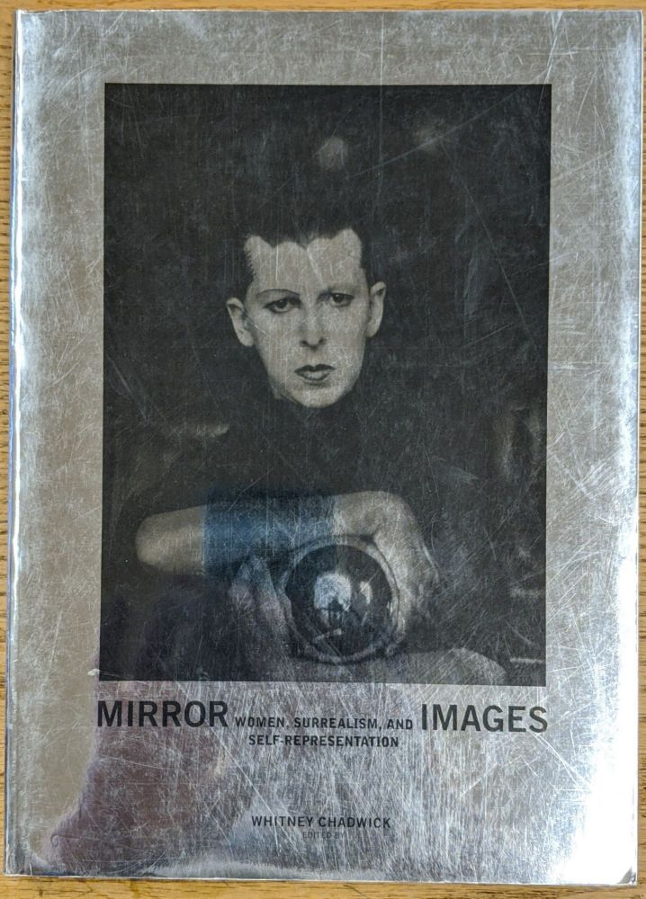 Mirror Images: Women, Surrealism, and Self-Representation. Whitney Chadwick.