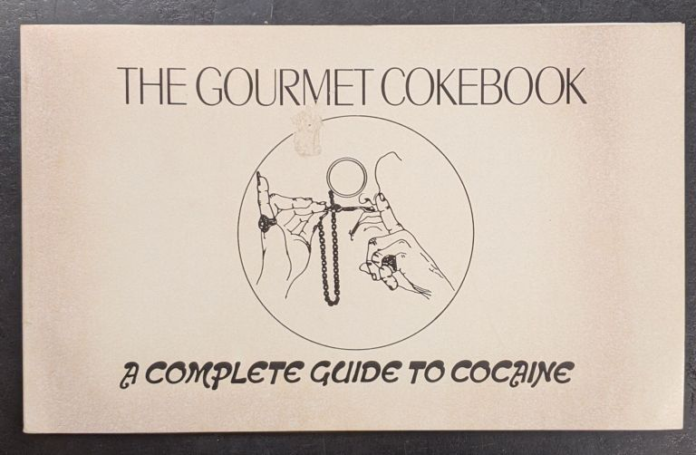 The Gourmet Cokebook: A Complete Guide to Cocaine. Daniel Chasin.