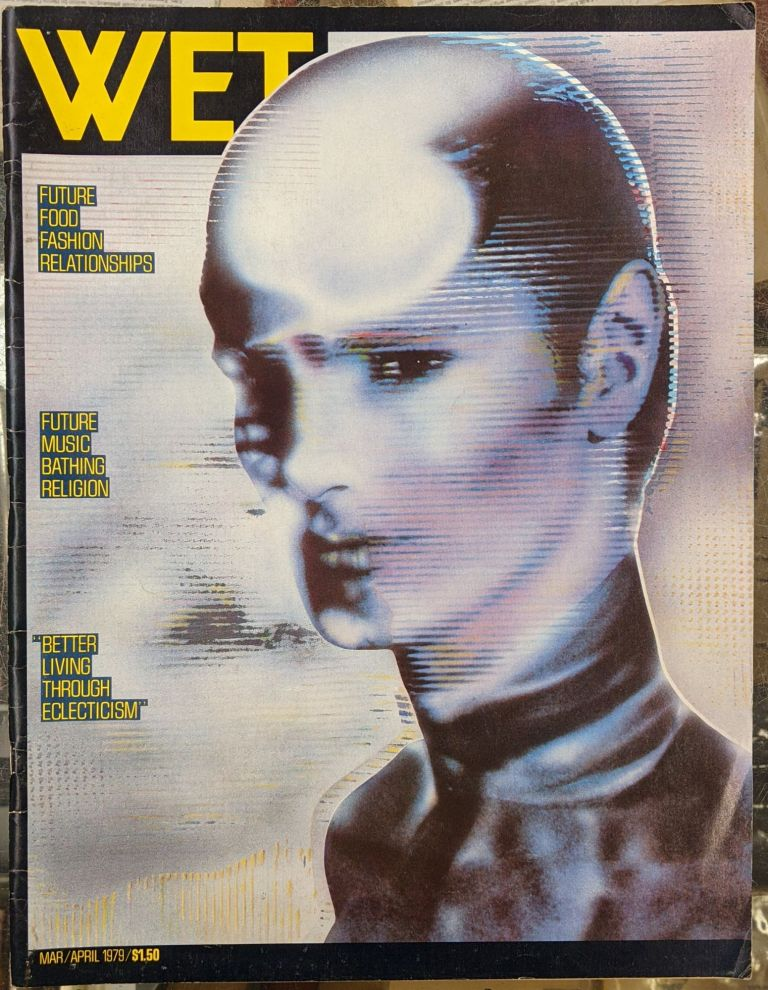 Wet: The Magazine of Gourmet Bathing and Beyond, March/April 1979. Leonard Koren.